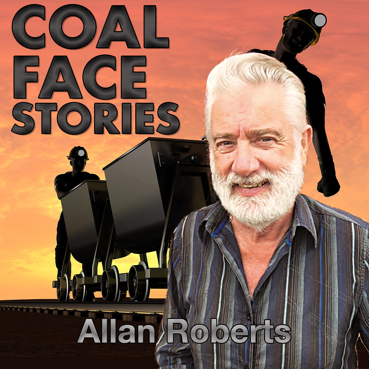 Allan Roberts on the Coal Face Stories Podcast